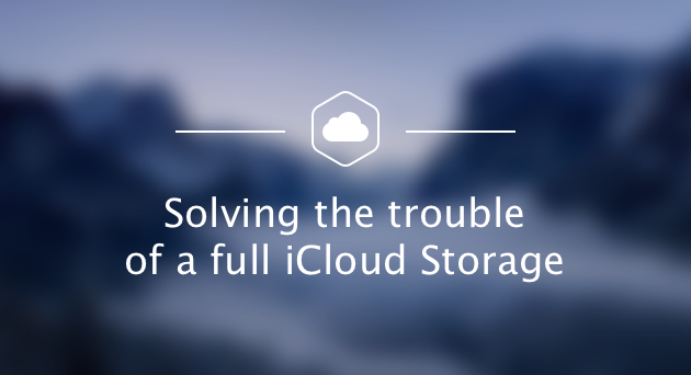 How to solve the trouble of a full iCloud storage on macOS Sierra?