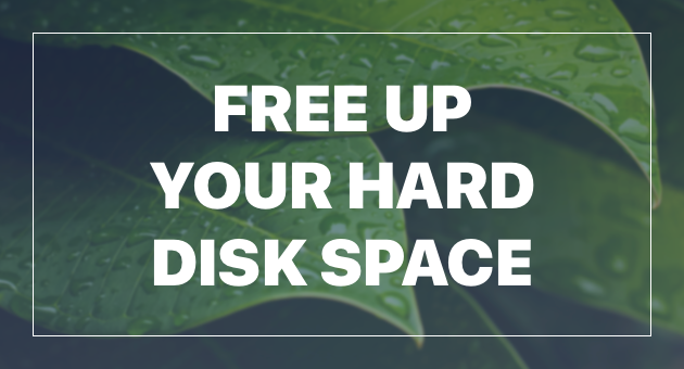 How to free up your hard disk space