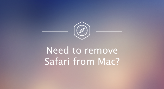 Need to remove Safari from Mac? Check our guide on how to uninstall Safari browser on macOS and OS X