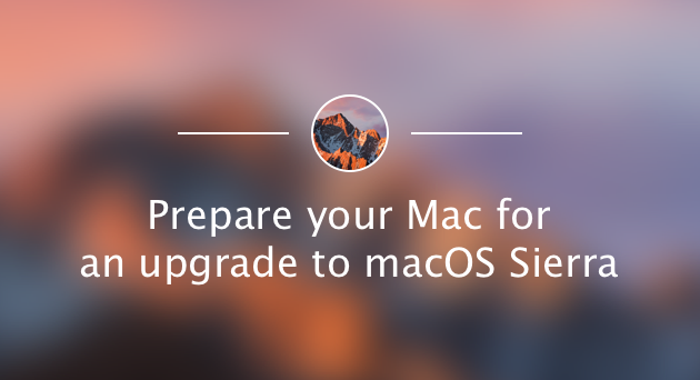 Prepare your Mac for macOS Sierra upgrade