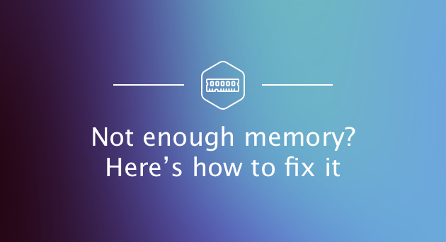 How to reduce your Mac memory usage