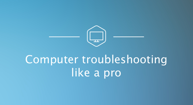 Computer troubleshooting like a pro