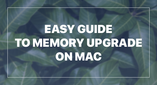 Easy guide to upgrade RAM on a Mac