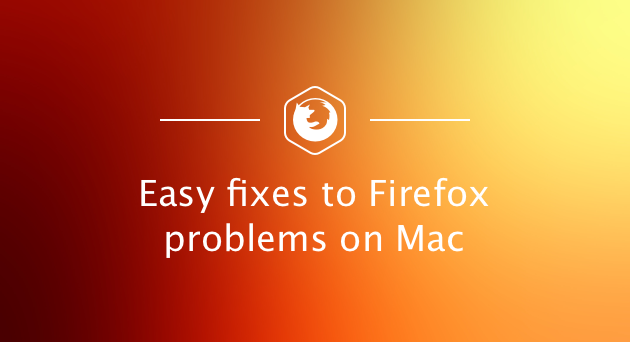 Easy fixes to Firefox problems on Mac