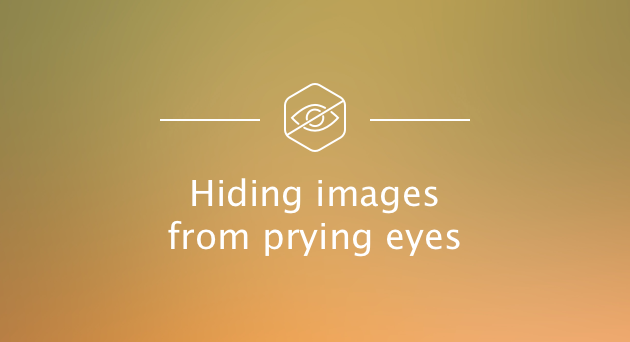 Keep your photos private | Hiding images from prying eyes