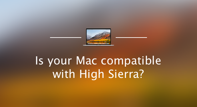 Is your Mac compatible with High Sierra