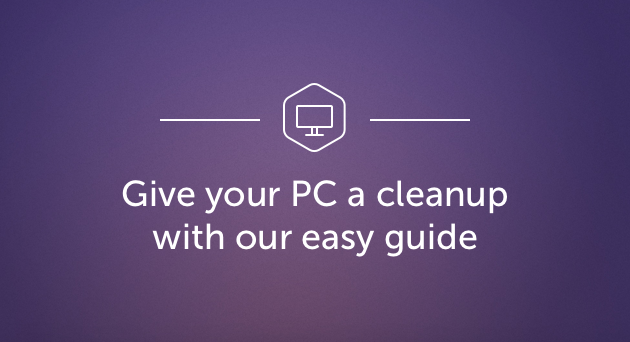 Give your PC a cleanup with our easy guide
