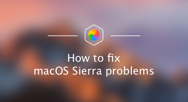 How to fix macOS Sierra problems