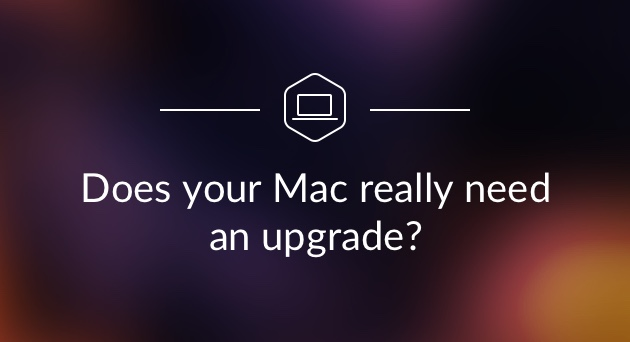 Time to buy a new Mac: Does your Mac really need an upgrade?